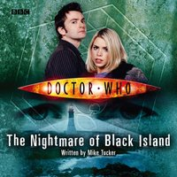 Doctor Who: The Nightmare Of Black Island - Mike Tucker - audiobook
