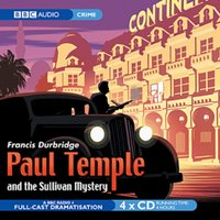 Paul Temple And The Sullivan Mystery - Francis Durbridge - audiobook