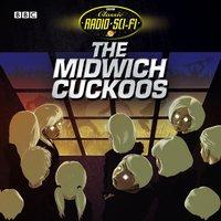Classic Radio Sci-Fi: The Midwich Cuckoos - John Wyndham - audiobook