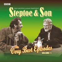 Steptoe & Son: The Very Best Episodes: Volume 1 - Ray Galton - audiobook