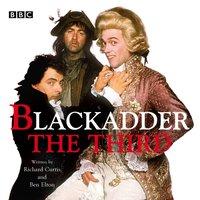 Blackadder the Third: Complete Series - Richard Curtis - audiobook