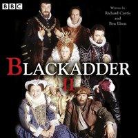 Blackadder II - Ben Elton - audiobook