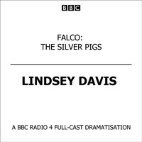 Falco: The Silver Pigs - Lindsey Davis - audiobook