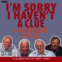 I'm Sorry I Haven't A Clue: Anniversary Special - Iain Pattinson - audiobook