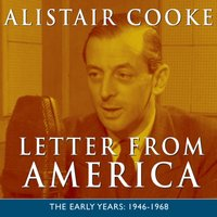 Letter from America Volume 1: The Early Years 1946-1968 - Alistair Cooke - audiobook