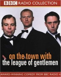 On The Town With The League Of Gentlemen - Jeremy Dyson - audiobook