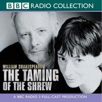 Taming Of The Shrew, The  (Bbc Radio Shakespeare) - William Shakespeare - audiobook