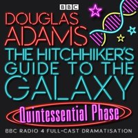 Hitchhiker's Guide To The Galaxy, The  Quintessential Phase - Douglas Adams - audiobook