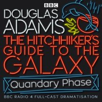 Hitchhiker's Guide To The Galaxy, The  Quandary Phase - Douglas Adams - audiobook