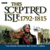 This Sceptred Isle Vol. 8: 1792-1815 Nelson, Wellington and Napoleon - Christopher Lee - audiobook