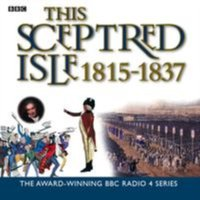 This Sceptred Isle Vol. 9: 1815-1837 Regency and Reform - Christopher Lee - audiobook