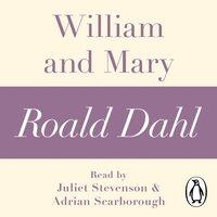 William and Mary (A Roald Dahl Short Story) - Roald Dahl - audiobook