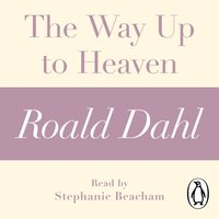 Way Up to Heaven (A Roald Dahl Short Story) - Roald Dahl - audiobook