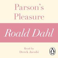 Parson's Pleasure (A Roald Dahl Short Story) - Roald Dahl - audiobook