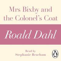 Mrs Bixby and the Colonel's Coat (A Roald Dahl Short Story) - Roald Dahl - audiobook