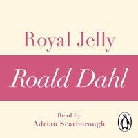 Royal Jelly (A Roald Dahl Short Story) - Roald Dahl - audiobook