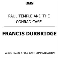 Paul Temple And The Conrad Case - Marjorie Westbury - audiobook
