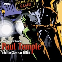 Paul Temple And The Spencer Affair - Francis Durbridge - audiobook