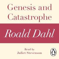 Genesis and Catastrophe (A Roald Dahl Short Story) - Roald Dahl - audiobook