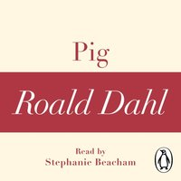 Pig (A Roald Dahl Short Story) - Roald Dahl - audiobook