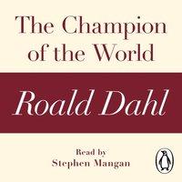 Champion of the World (A Roald Dahl Short Story) - Roald Dahl - audiobook