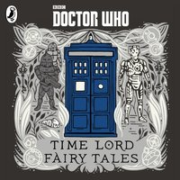 Doctor Who: Time Lord Fairy Tales - Justin Richards - audiobook