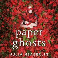 Paper Ghosts - Julia Heaberlin - audiobook