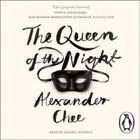 Queen of the Night - Alexander Chee - audiobook