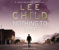 Nothing To Lose - Lee Child - audiobook