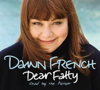 Dear Fatty - Dawn French - audiobook