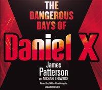 Dangerous Days of Daniel X - James Patterson - audiobook
