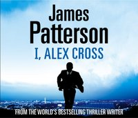 I, Alex Cross - James Patterson - audiobook