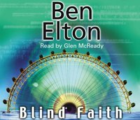 Blind Faith - Ben Elton - audiobook