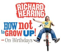 How Not to Grow Up: Birthdays - Richard Herring - audiobook