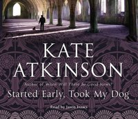 Started Early, Took My Dog - Kate Atkinson - audiobook