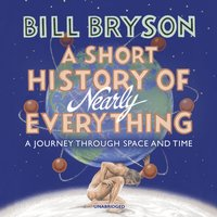Short History of Nearly Everything - Bill Bryson - audiobook