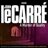 Murder Of Quality - John le Carre - audiobook