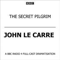 Secret Pilgrim - John le Carre - audiobook