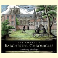 Barchester Chronicles, The: Barchester Towers - Anthony Trollope - audiobook
