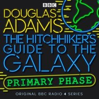 Hitchhiker's Guide To The Galaxy, The  Primary Phase  Special - Douglas Adams - audiobook