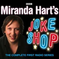 Miranda Hart's Joke Shop: The Complete First Radio Series - James Cary - audiobook