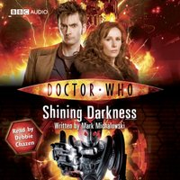 Doctor Who: Shining Darkness - Mark Michalowski - audiobook
