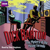 Dick Barton: The Mystery of the Missing Formula - Mike Dorrell - audiobook