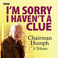 I'm Sorry I Haven't A Clue: Chairman Humph - A Tribute - Humphrey Lyttelton - audiobook