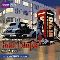 Paul Temple And Steve - Francis Durbridge - audiobook