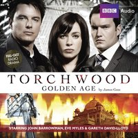 Torchwood: Golden Age - James Goss - audiobook