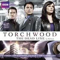 Torchwood: The Dead Line - Phil Ford - audiobook