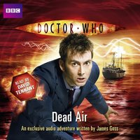 Doctor Who: Dead Air - James Goss - audiobook