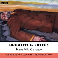 Have His Carcase - Dorothy L. Sayers - audiobook