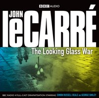 Looking Glass War, The - John le Carre - audiobook